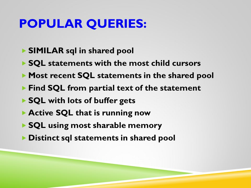 Popular queries: SIMILAR sql in shared pool