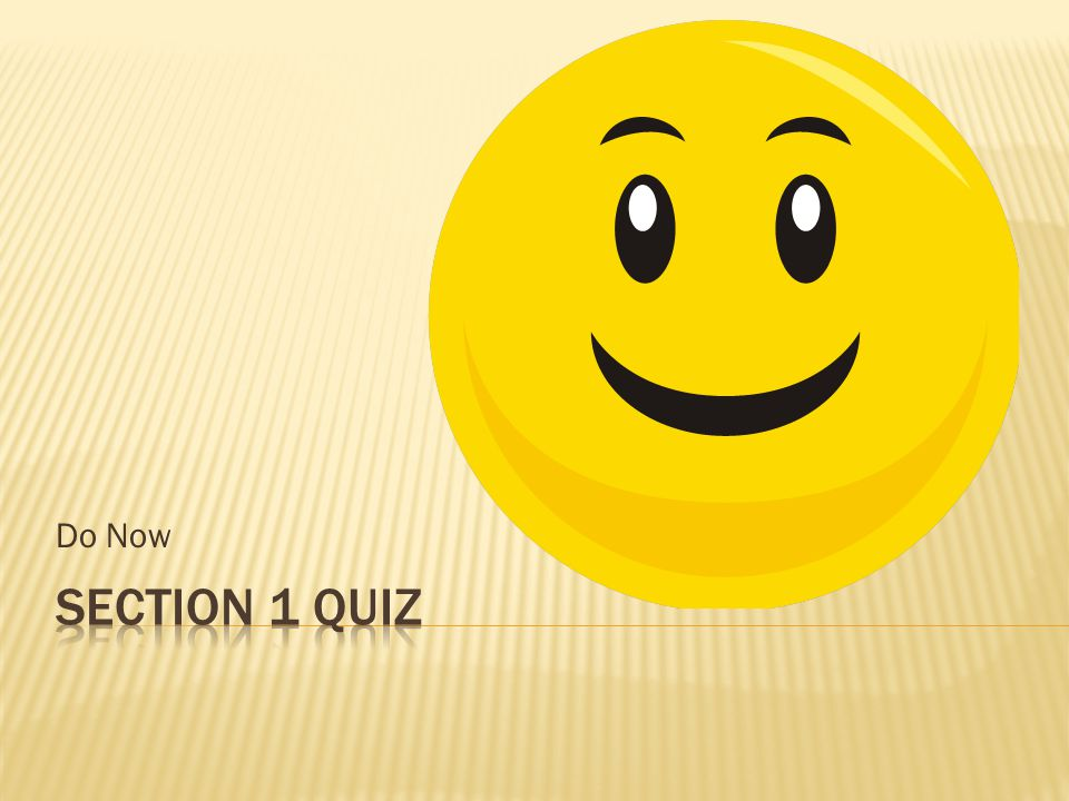 Do Now Section 1 Quiz
