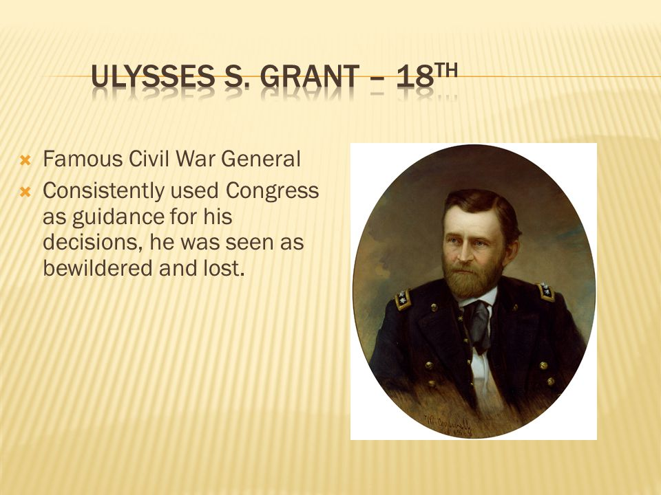 Ulysses S. Grant – 18th Famous Civil War General