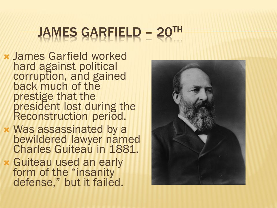 James Garfield – 20th