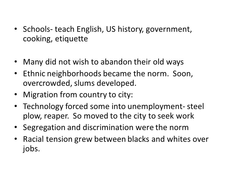 Schools- teach English, US history, government, cooking, etiquette