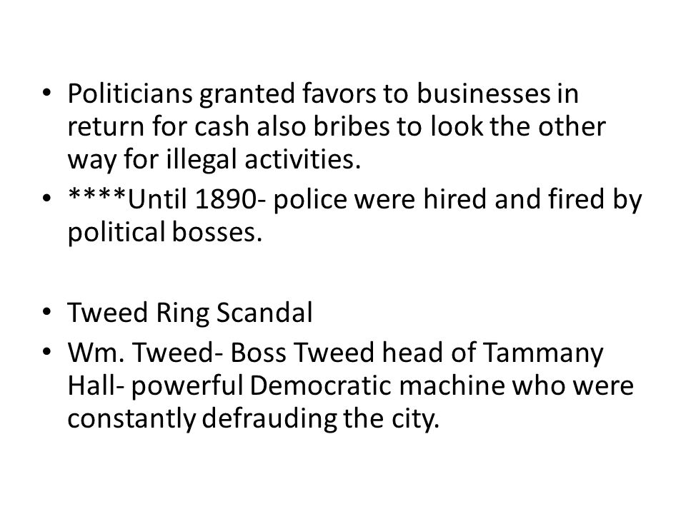Politicians granted favors to businesses in return for cash also bribes to look the other way for illegal activities.