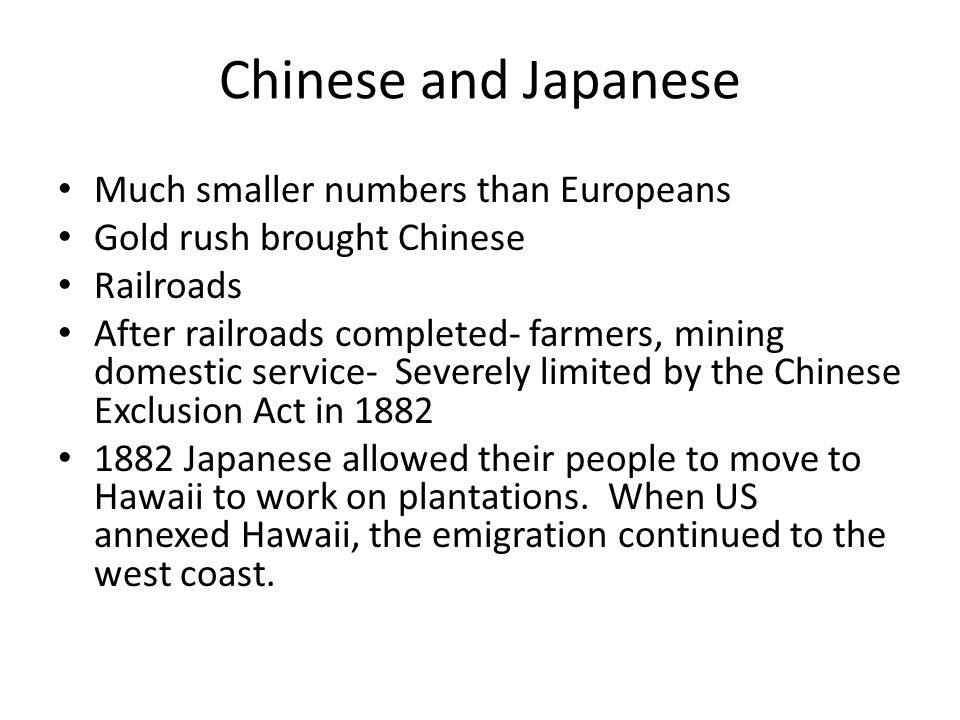 Chinese and Japanese Much smaller numbers than Europeans