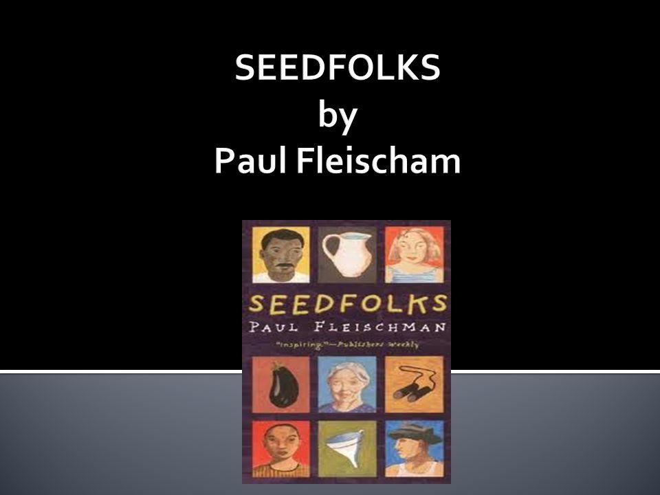 SEEDFOLKS by Paul Fleischam