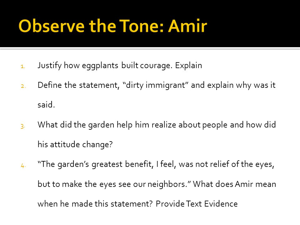 Observe the Tone: Amir Justify how eggplants built courage. Explain