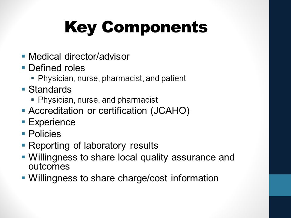 Key Components Medical director/advisor Defined roles Standards