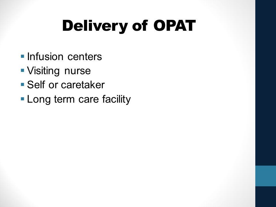 Delivery of OPAT Infusion centers Visiting nurse Self or caretaker