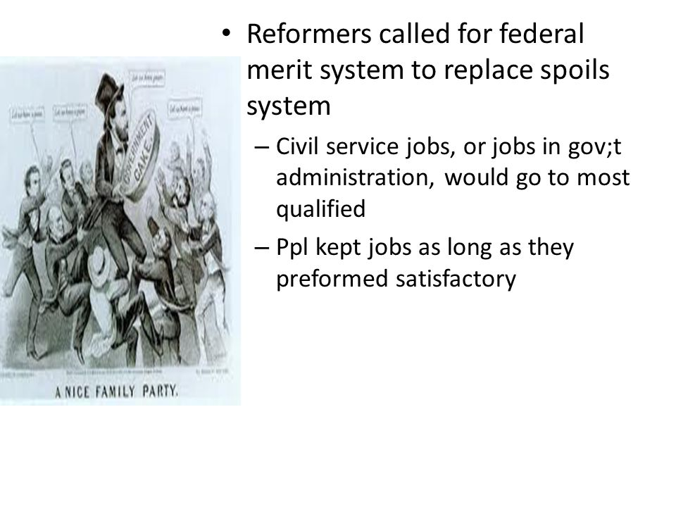 Reformers called for federal merit system to replace spoils system