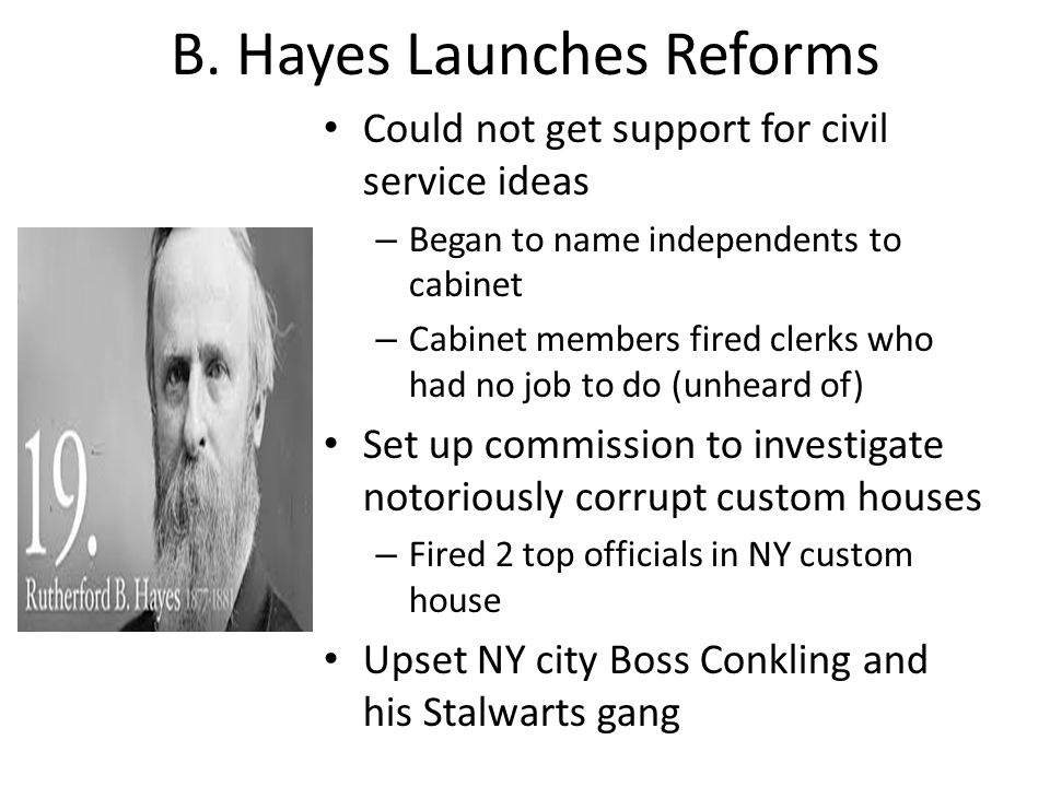 B. Hayes Launches Reforms