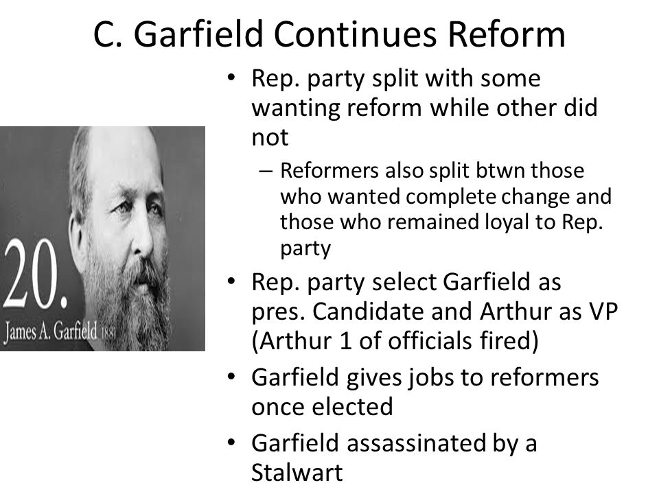 C. Garfield Continues Reform