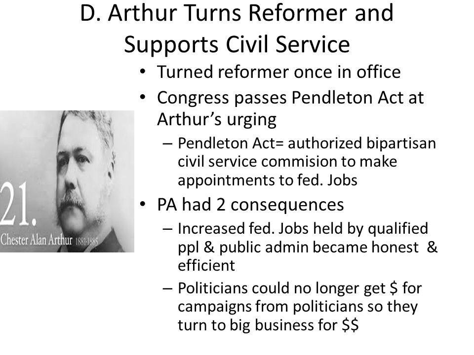 D. Arthur Turns Reformer and Supports Civil Service