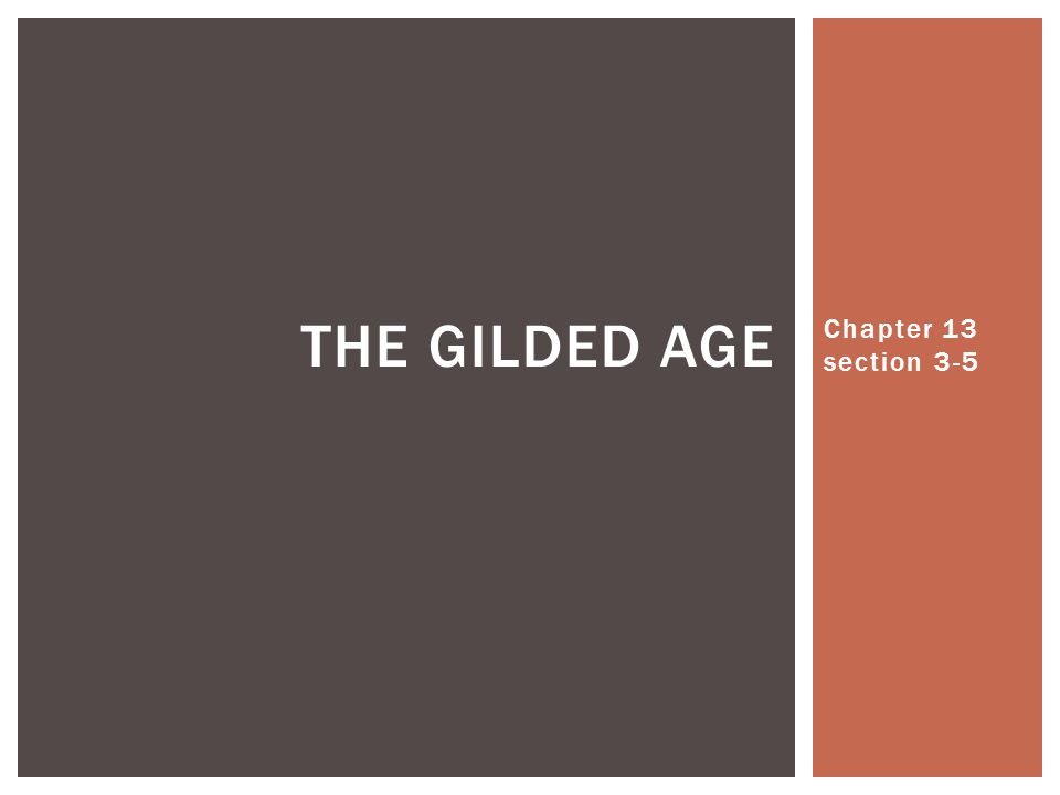 The Gilded Age Chapter 13 section 3-5
