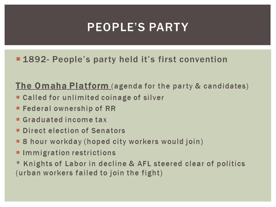 People's Party 1892- People's party held it's first convention