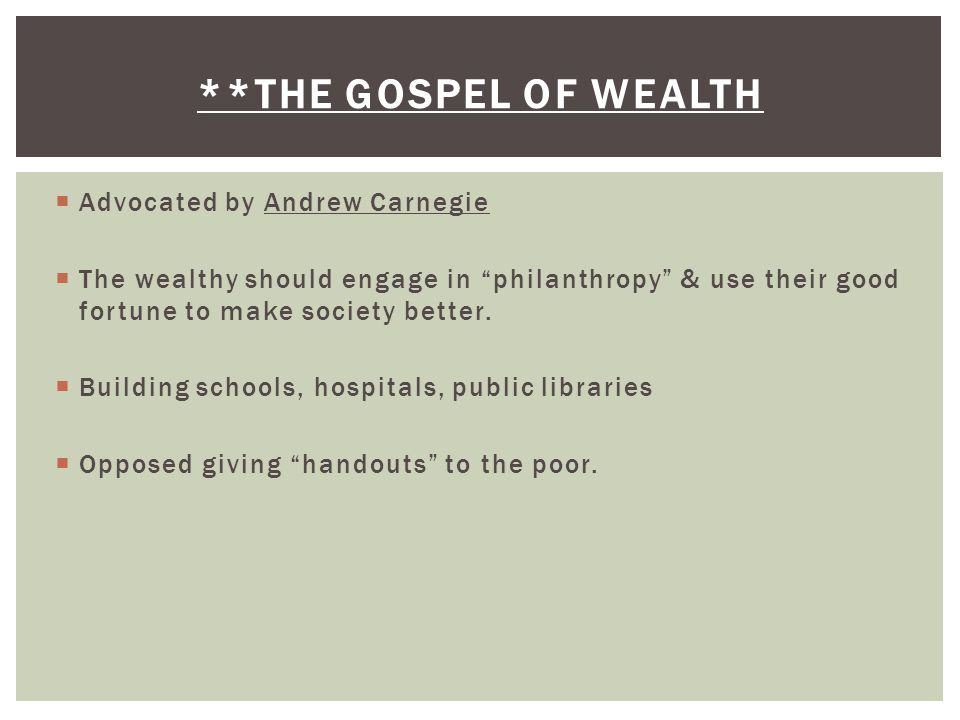 **The Gospel of wealth Advocated by Andrew Carnegie