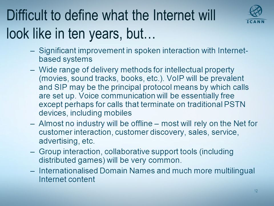 Difficult to define what the Internet will look like in ten years, but…