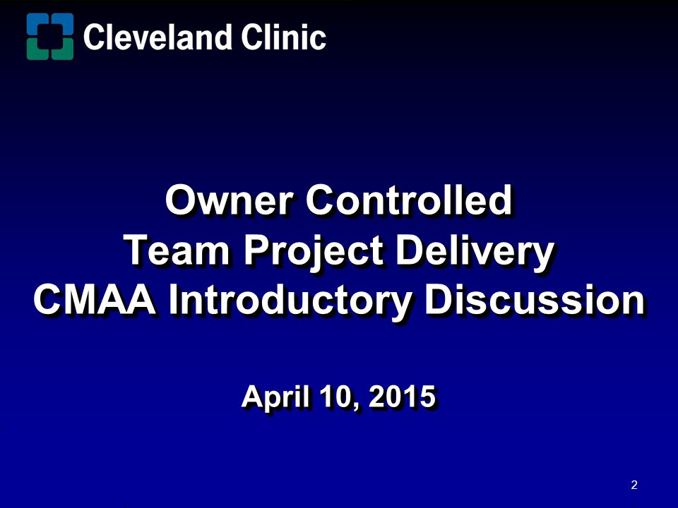 Owner Controlled Team Project Delivery CMAA Introductory Discussion April 10, 2015