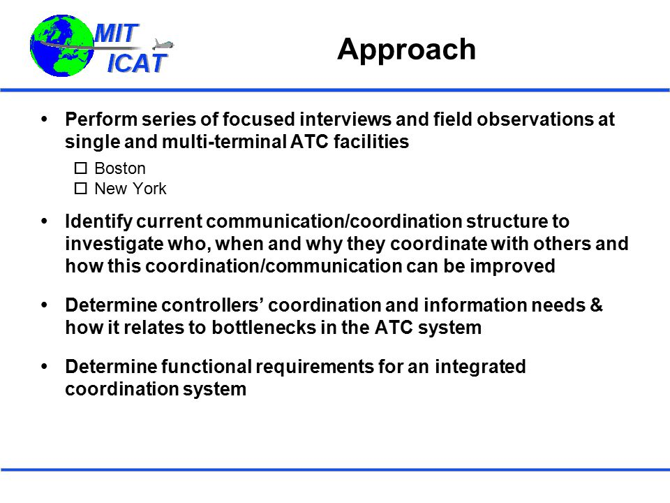 Approach Perform series of focused interviews and field observations at single and multi-terminal ATC facilities.