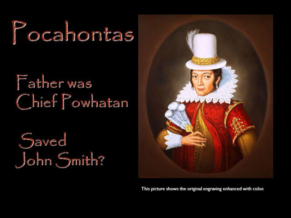 Pocahontas Father was Chief Powhatan Saved John Smith