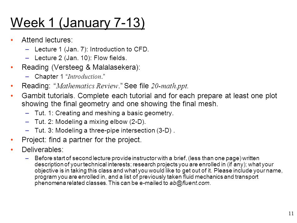 Week 1 (January 7-13) Attend lectures: