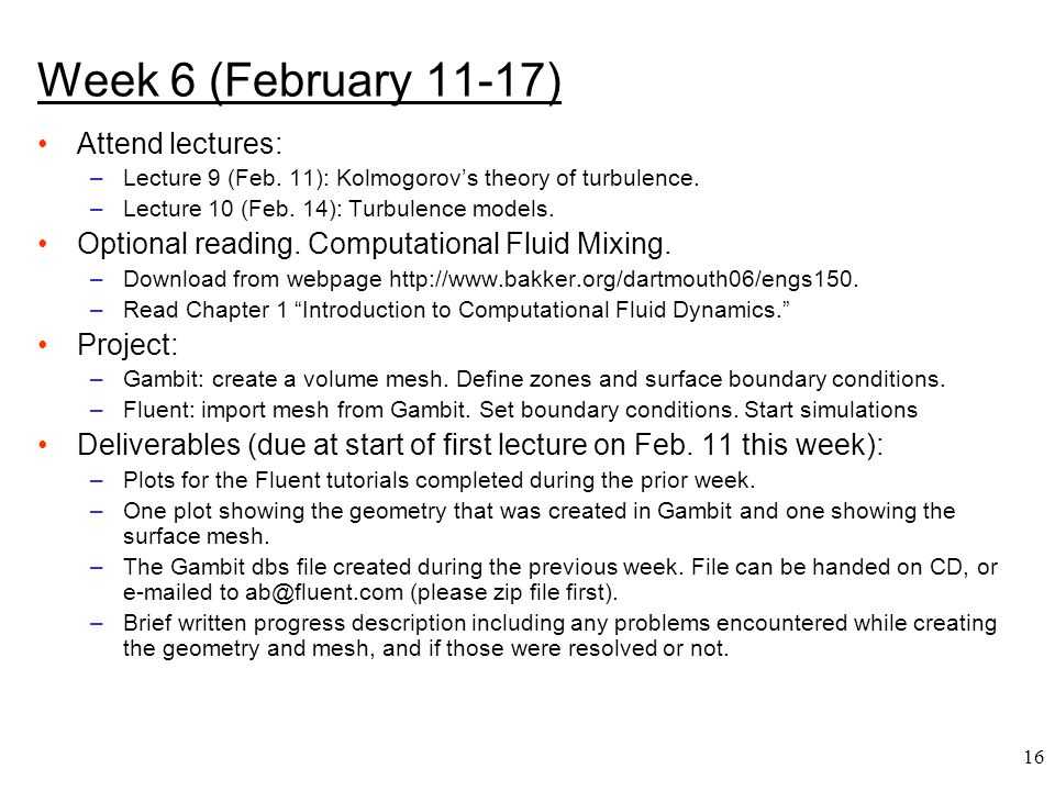 Week 6 (February 11-17) Attend lectures: