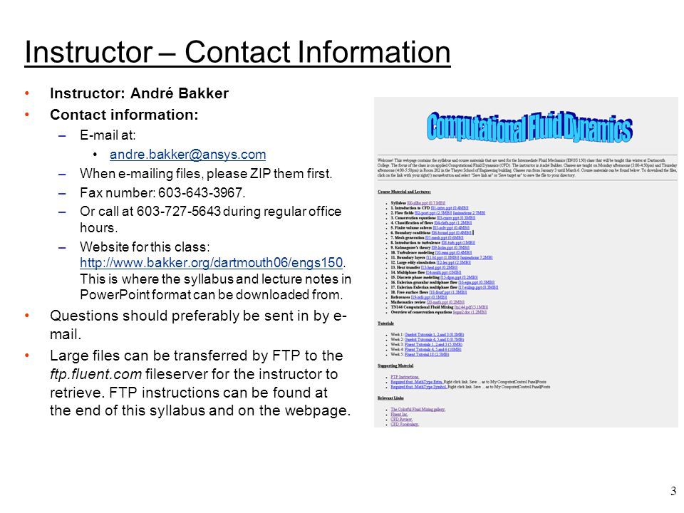 Instructor – Contact Information Instructor: André Bakker. Contact information: E-mail at: andre.bakker@ansys.com.