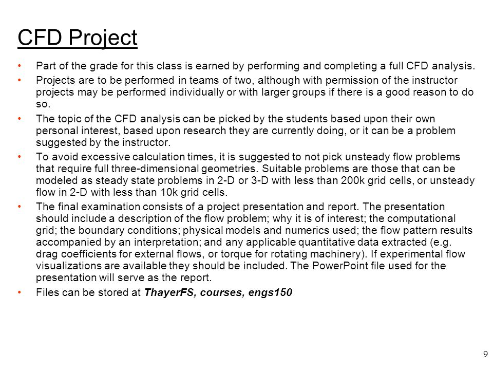 CFD Project Part of the grade for this class is earned by performing and completing a full CFD analysis.