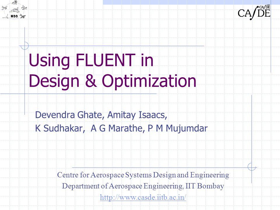 Using FLUENT in Design & Optimization