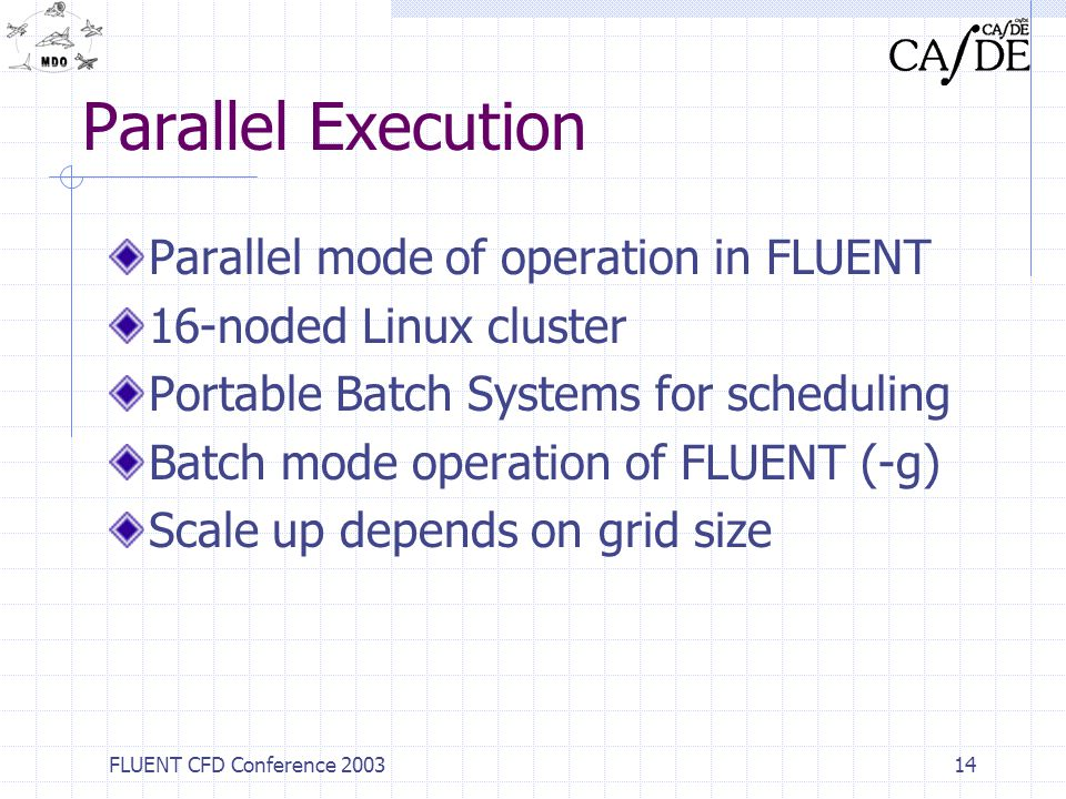 Parallel Execution Parallel mode of operation in FLUENT