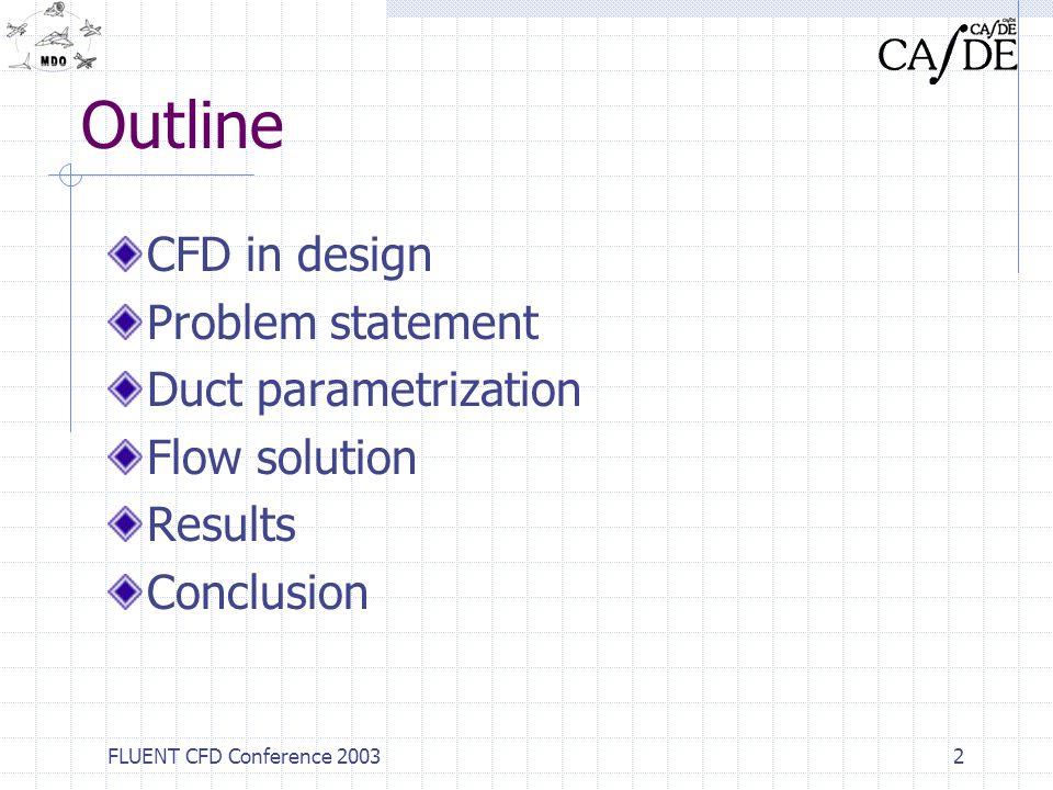 Outline CFD in design Problem statement Duct parametrization