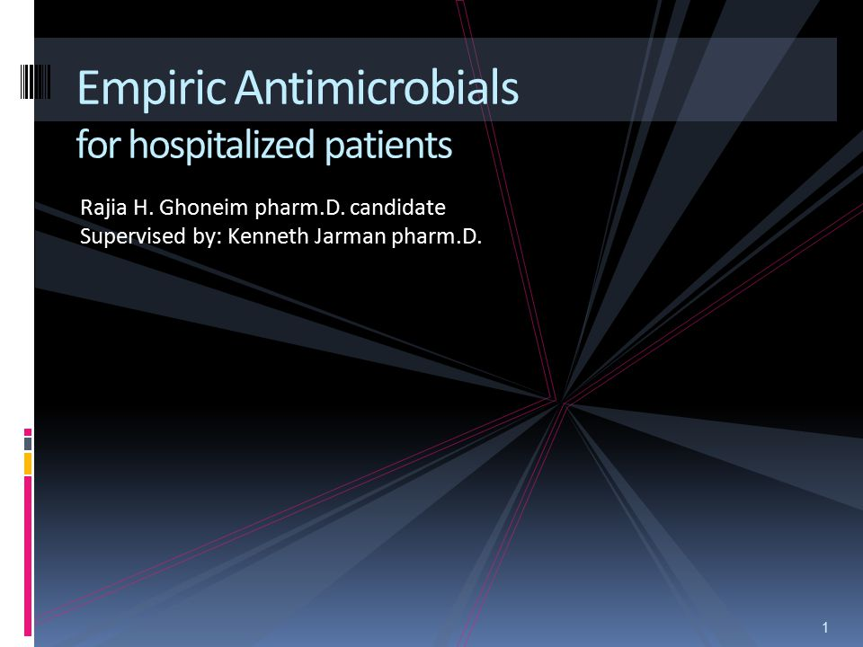 Empiric Antimicrobials for hospitalized patients
