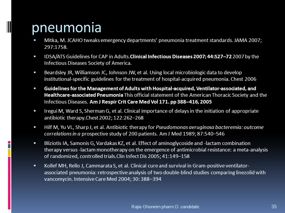 pneumonia Mitka, M. JCAHO tweaks emergency departments pneumonia treatment standards. JAMA 2007; 297:1758.