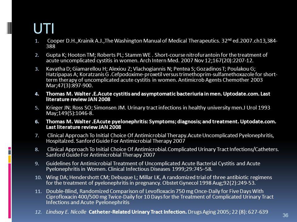 UTI Cooper D.H.,Krainik A.J.,The Washington Manual of Medical Therapeutics. 32nd ed.2007.ch13,384- 388.