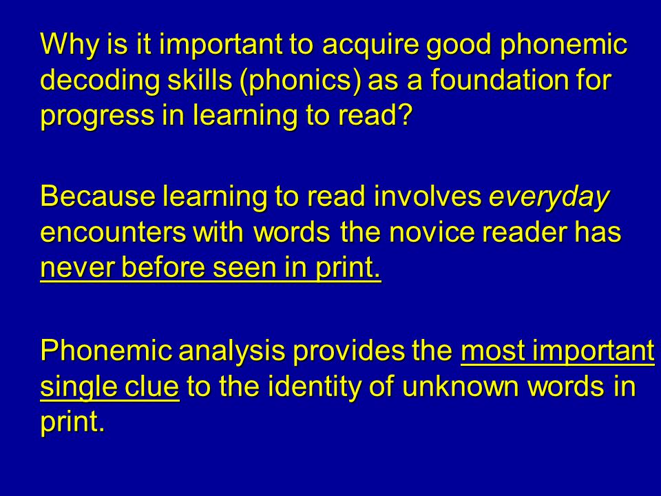 Why is it important to acquire good phonemic decoding skills (phonics) as a foundation for progress in learning to read