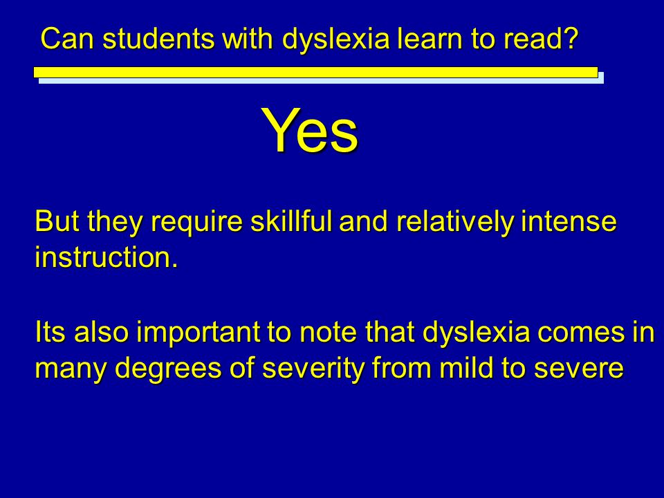 Yes Can students with dyslexia learn to read