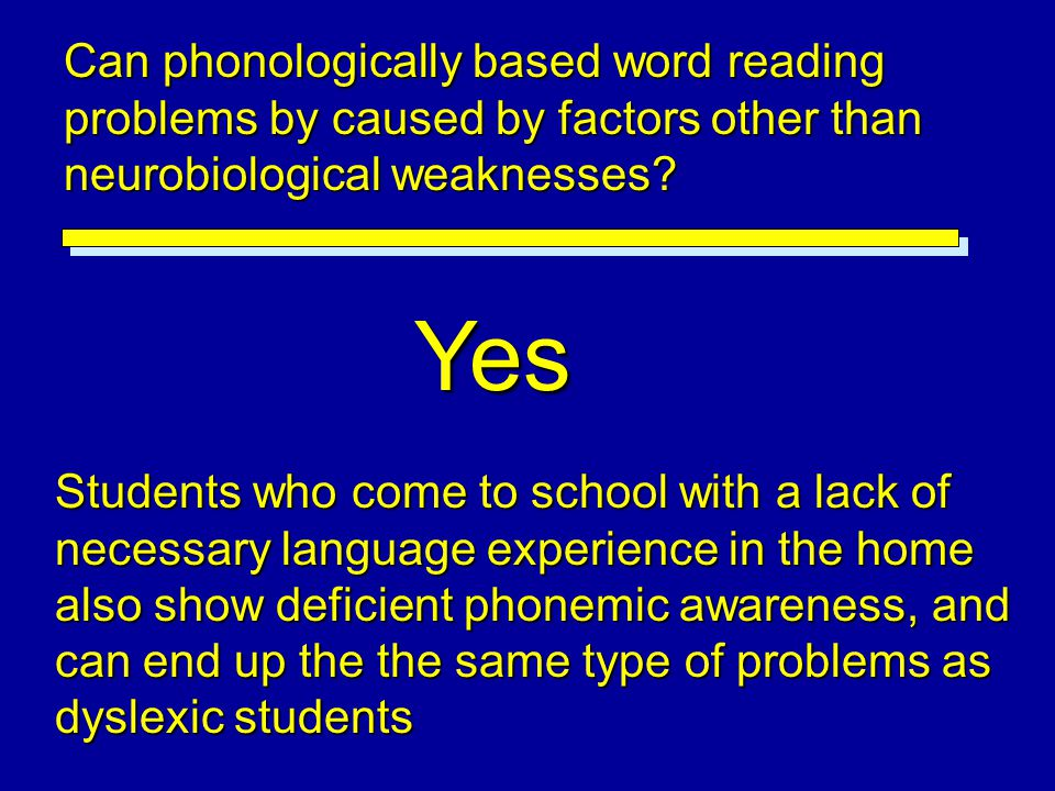 Can phonologically based word reading problems by caused by factors other than neurobiological weaknesses