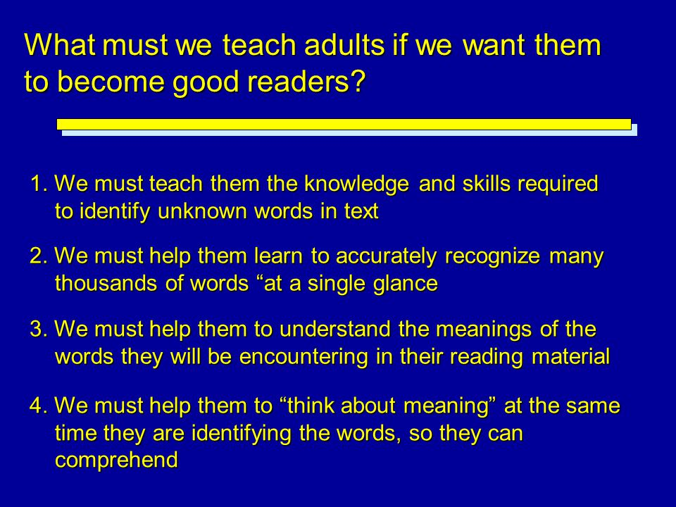 What must we teach adults if we want them to become good readers