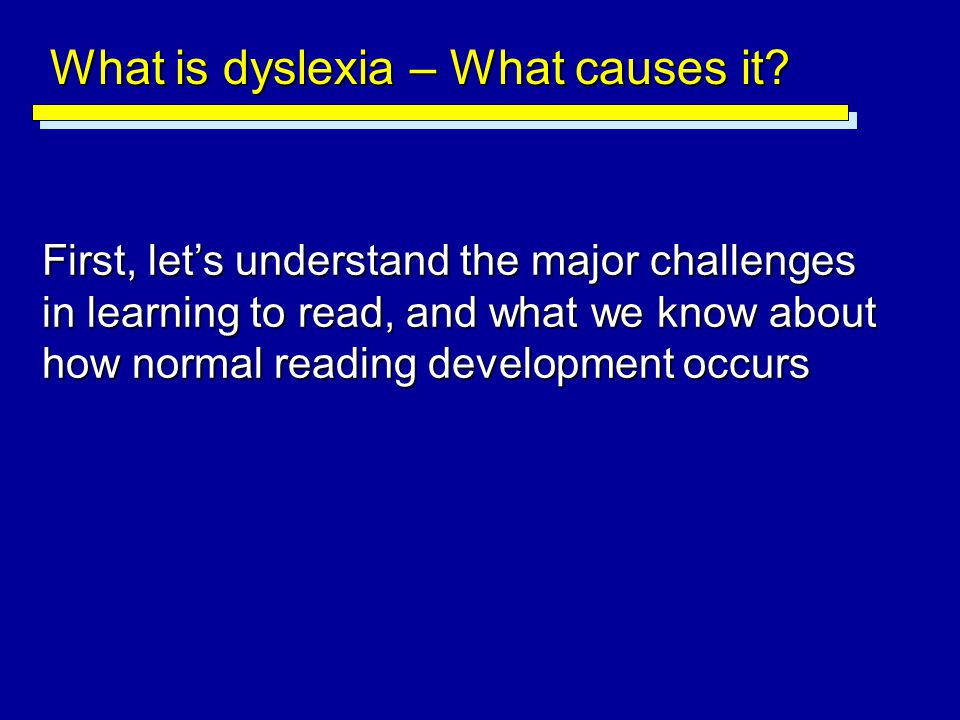 What is dyslexia – What causes it