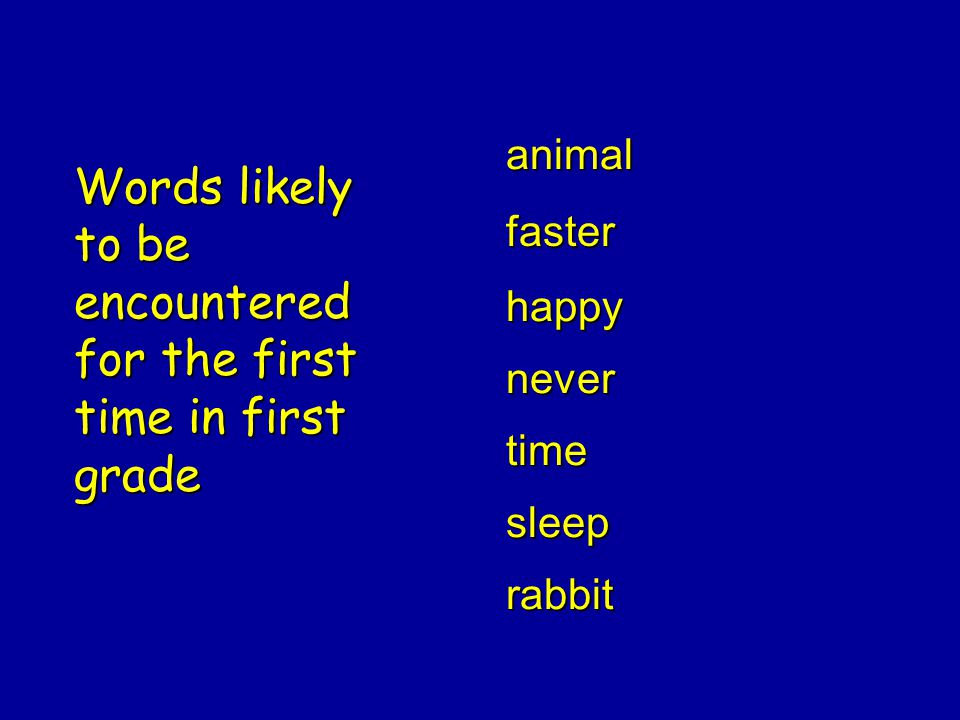 Words likely to be encountered for the first time in first grade