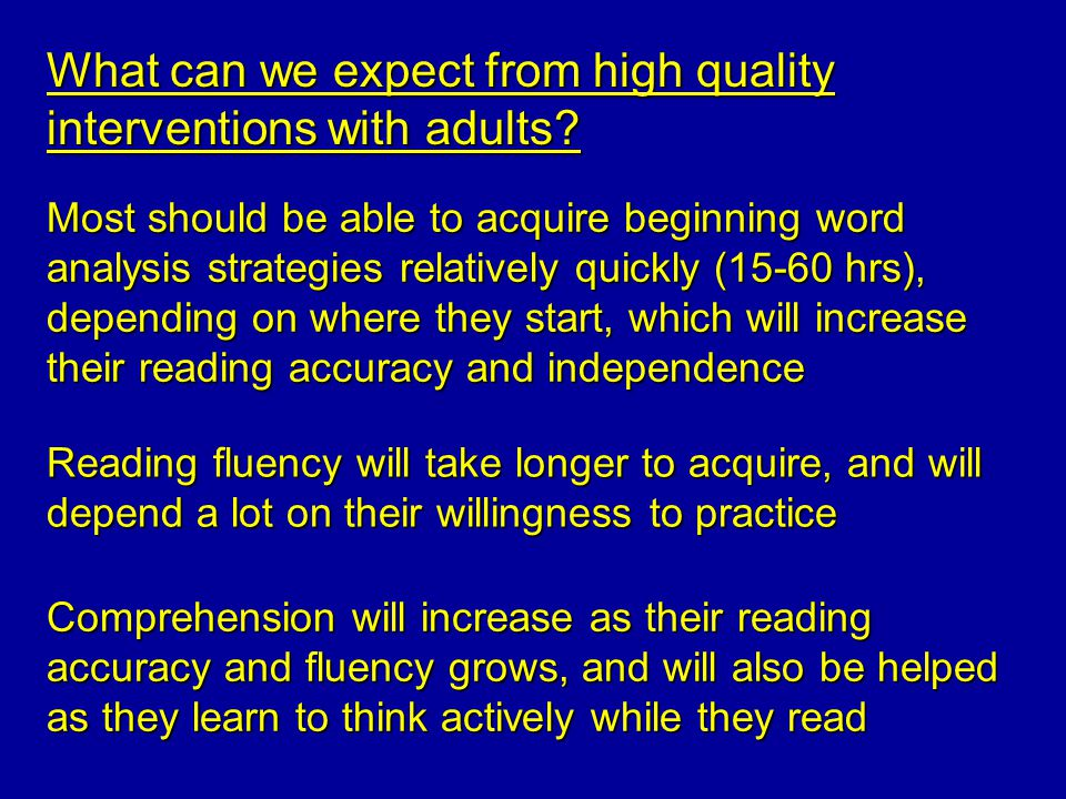 What can we expect from high quality interventions with adults