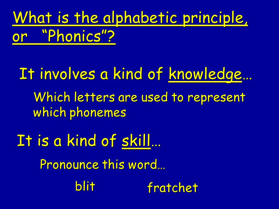 What is the alphabetic principle, or Phonics