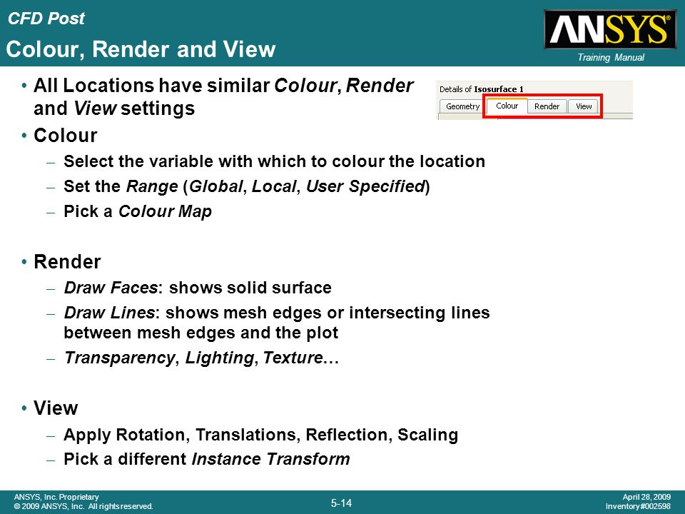 Colour, Render and View All Locations have similar Colour, Render and View settings. Colour. Select the variable with which to colour the location.