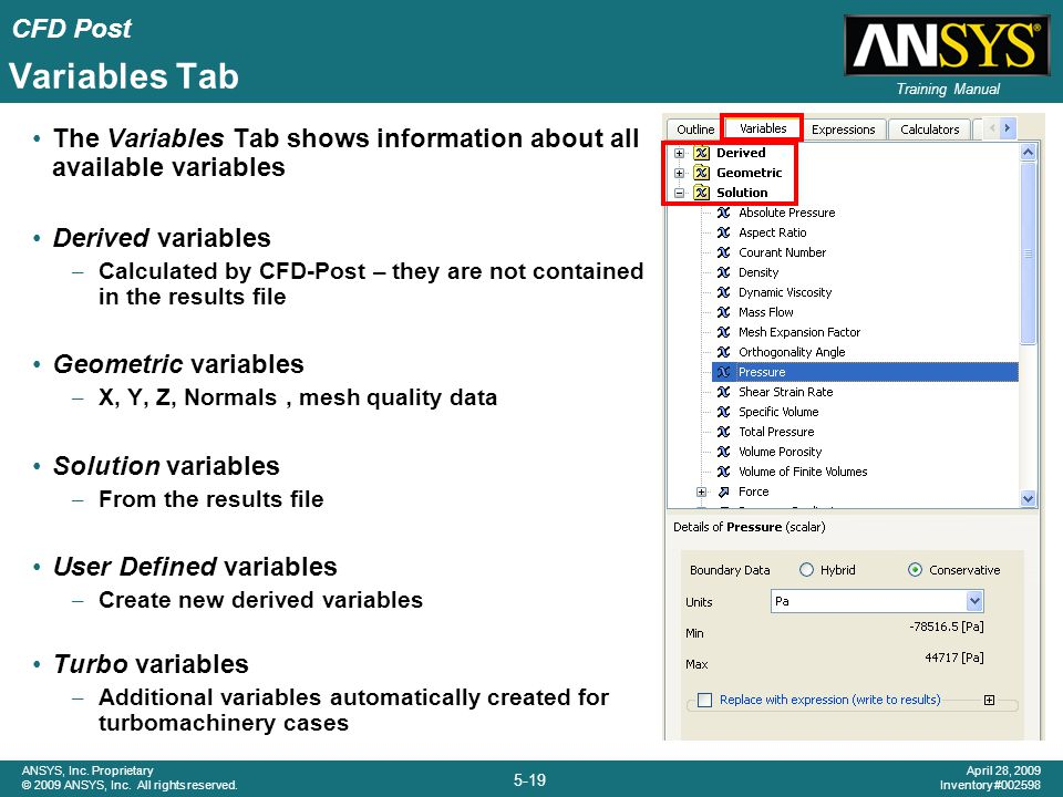 Variables Tab The Variables Tab shows information about all available variables. Derived variables.