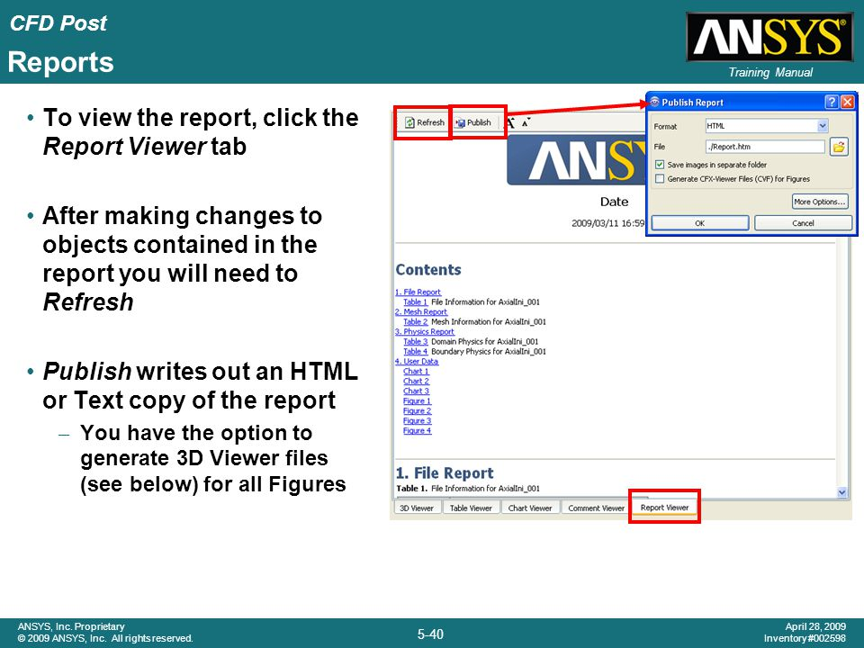 Reports To view the report, click the Report Viewer tab