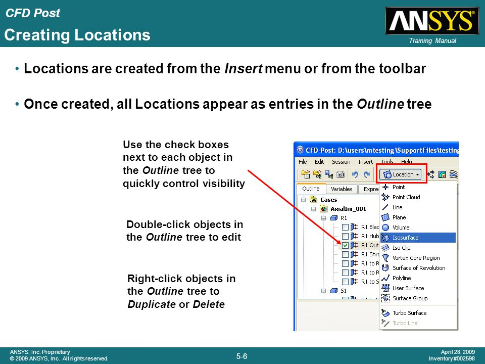 Creating Locations Locations are created from the Insert menu or from the toolbar. Once created, all Locations appear as entries in the Outline tree.