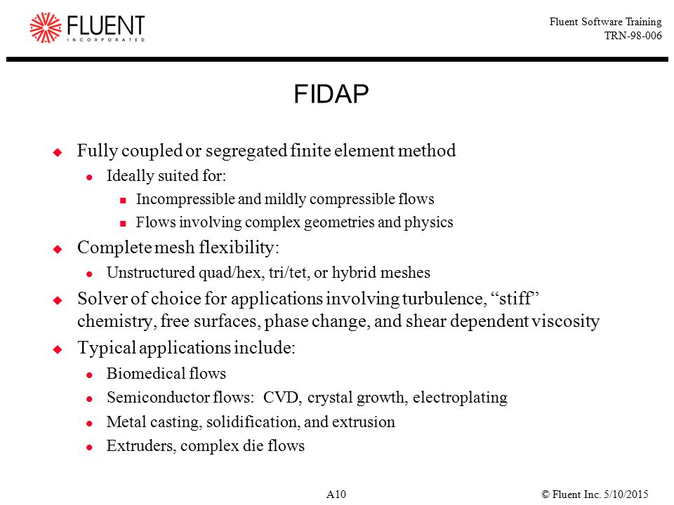FIDAP Fully coupled or segregated finite element method