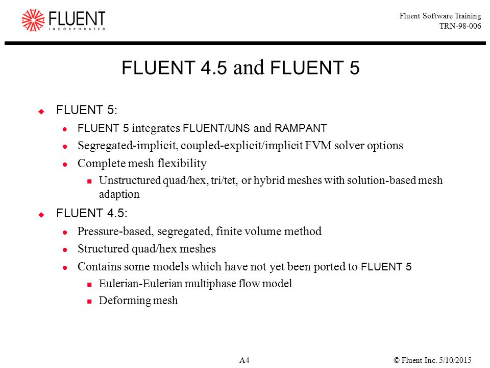 FLUENT 4.5 and FLUENT 5 FLUENT 5: