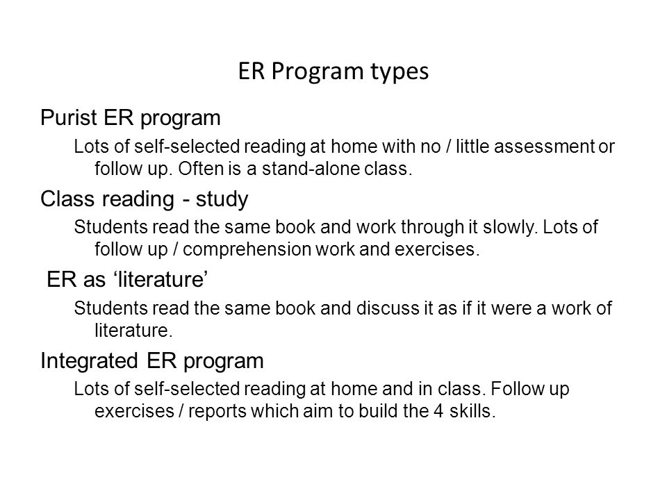ER Program types Purist ER program Class reading - study