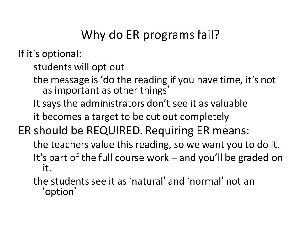 Why do ER programs fail ER should be REQUIRED. Requiring ER means: