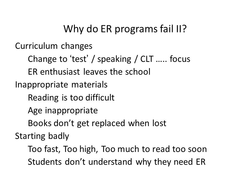 Why do ER programs fail II