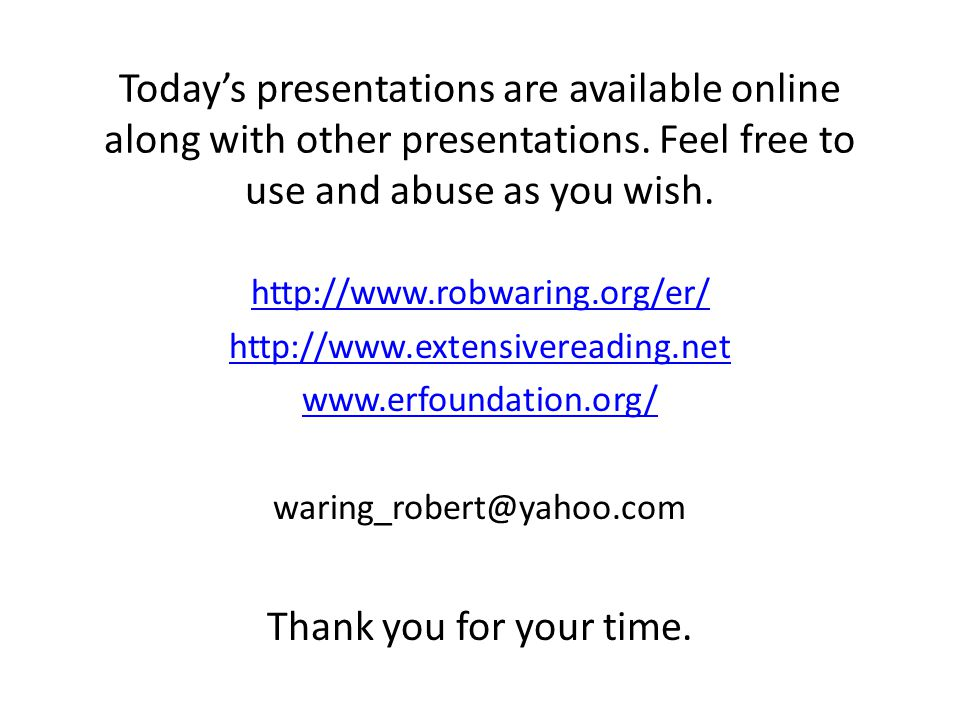 Today's presentations are available online along with other presentations. Feel free to use and abuse as you wish.